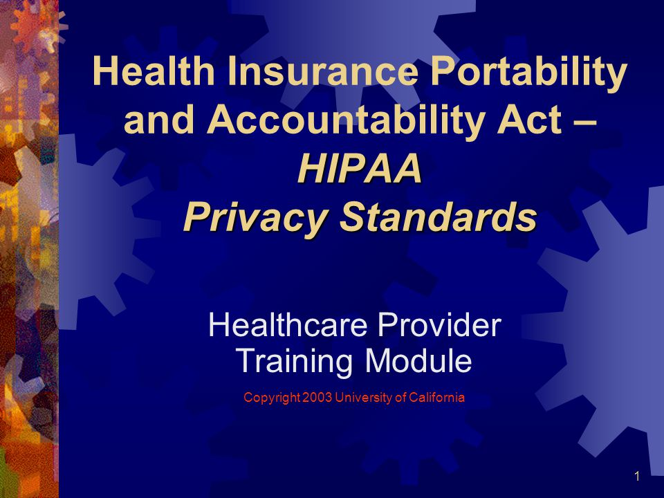 Health Insurance Portability and Accountability Act – HIPAA Privacy Standards