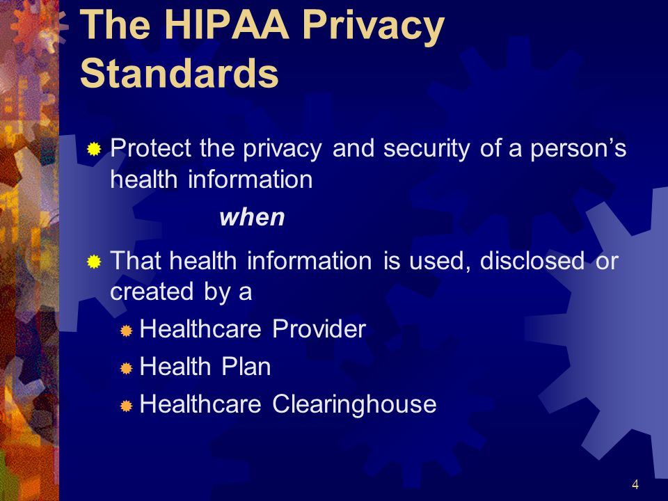 The HIPAA Privacy Standards