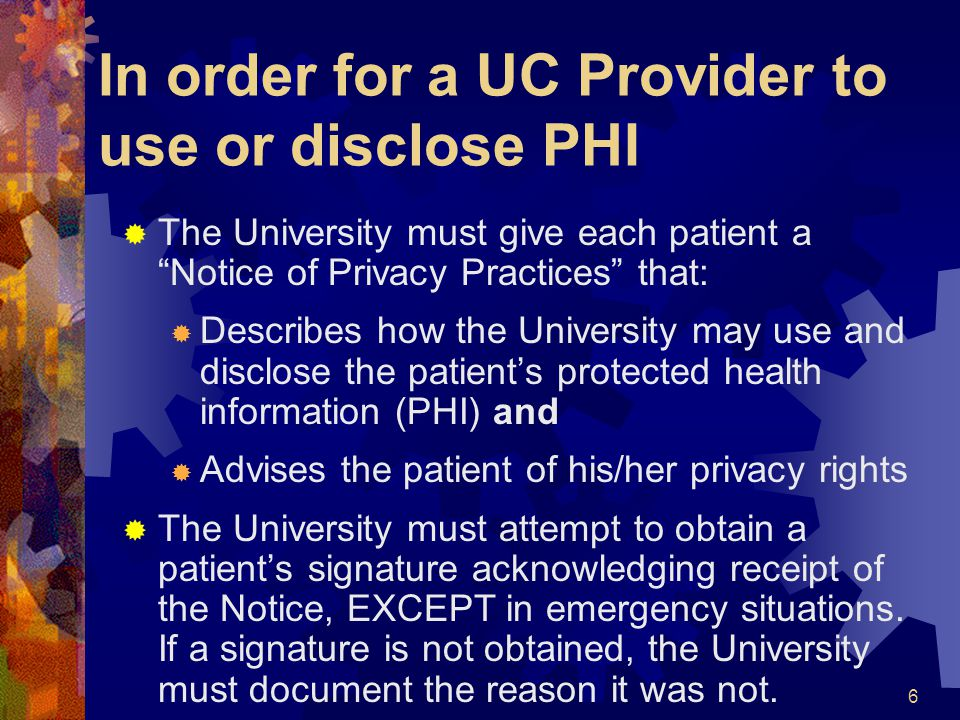 In order for a UC Provider to use or disclose PHI