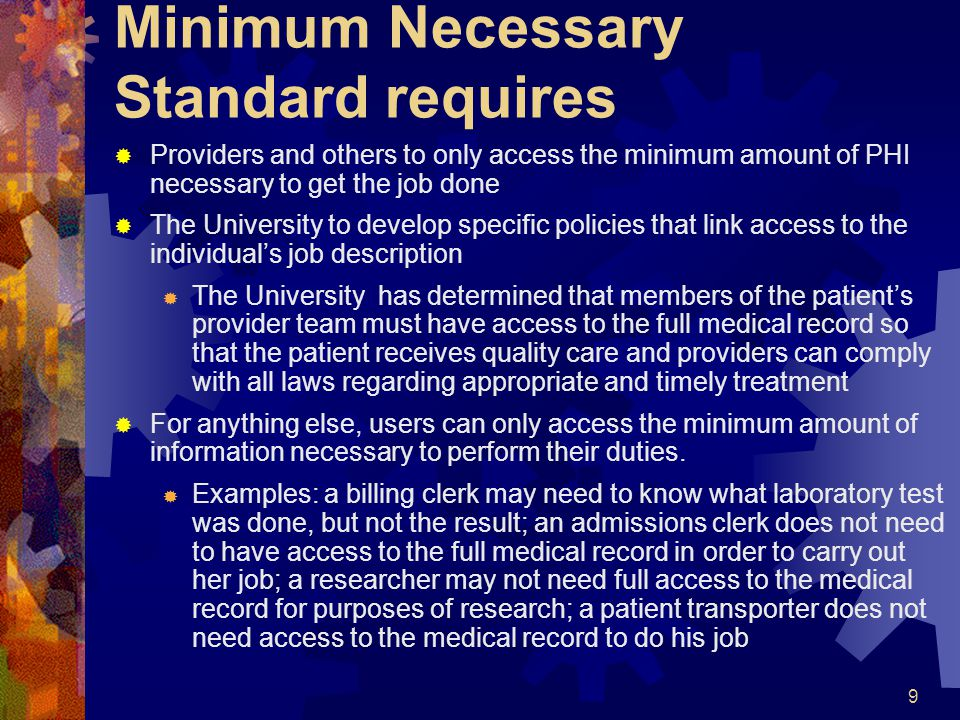 Minimum Necessary Standard requires
