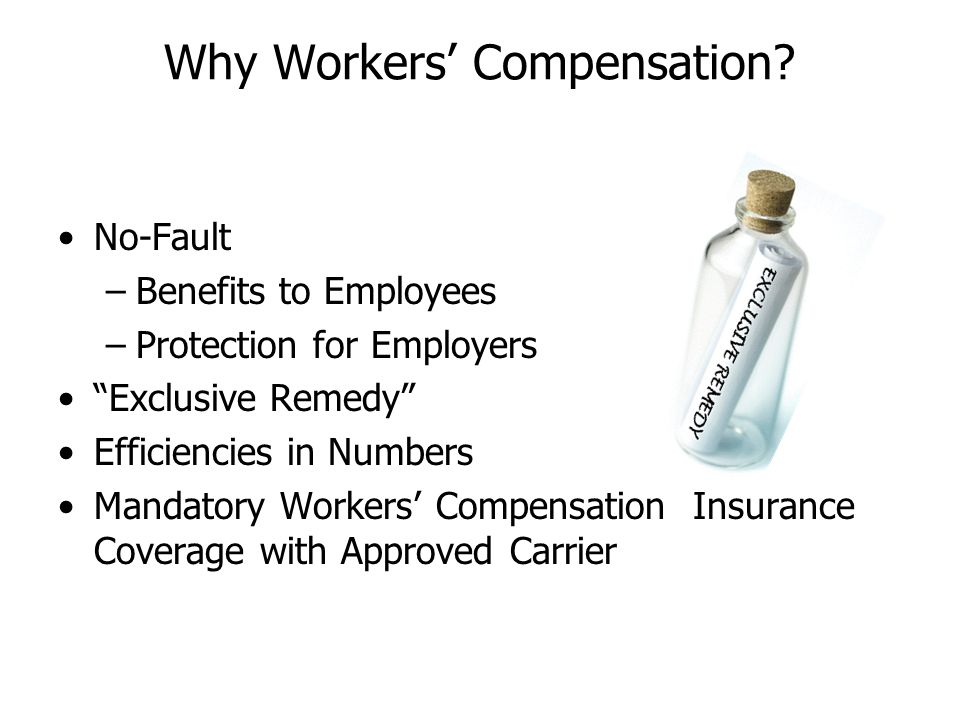 Why Workers' Compensation