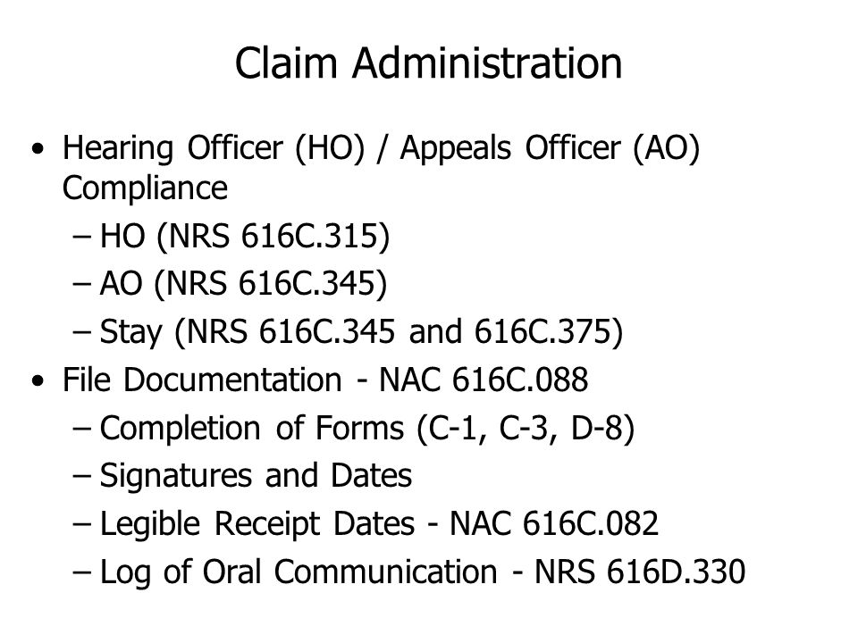 Claim Administration Hearing Officer (HO) / Appeals Officer (AO) Compliance. HO (NRS 616C.315) AO (NRS 616C.345)