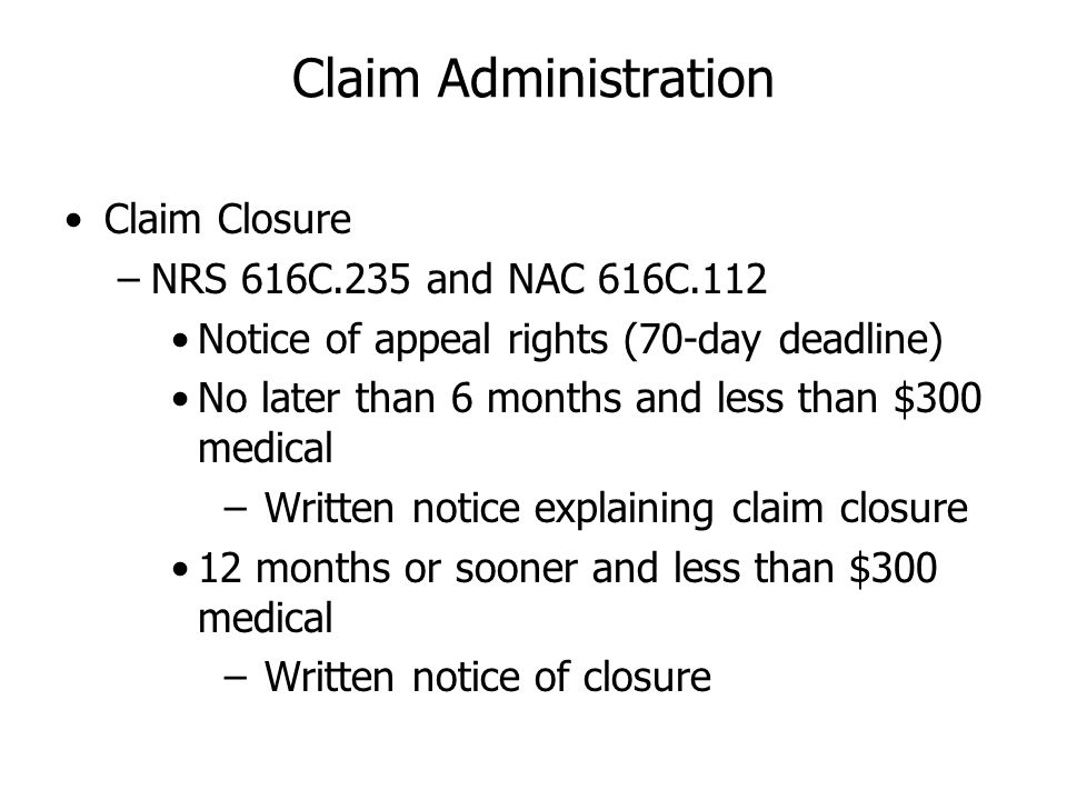 Claim Administration Claim Closure NRS 616C.235 and NAC 616C.112