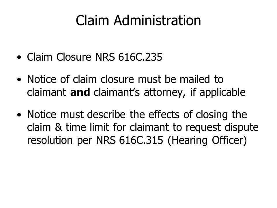 Claim Administration Claim Closure NRS 616C.235