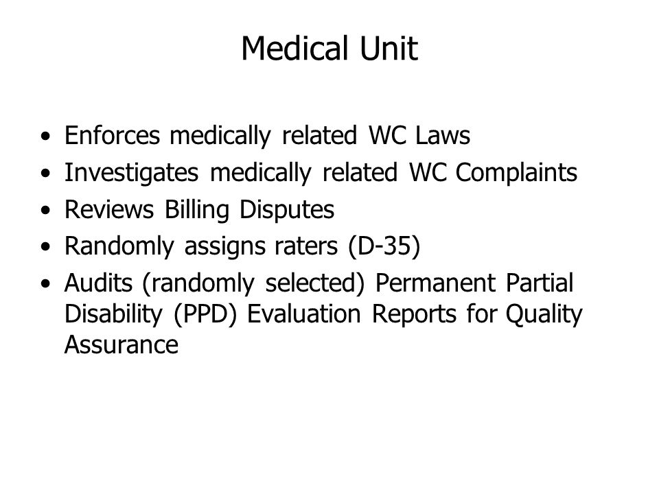 Medical Unit Enforces medically related WC Laws
