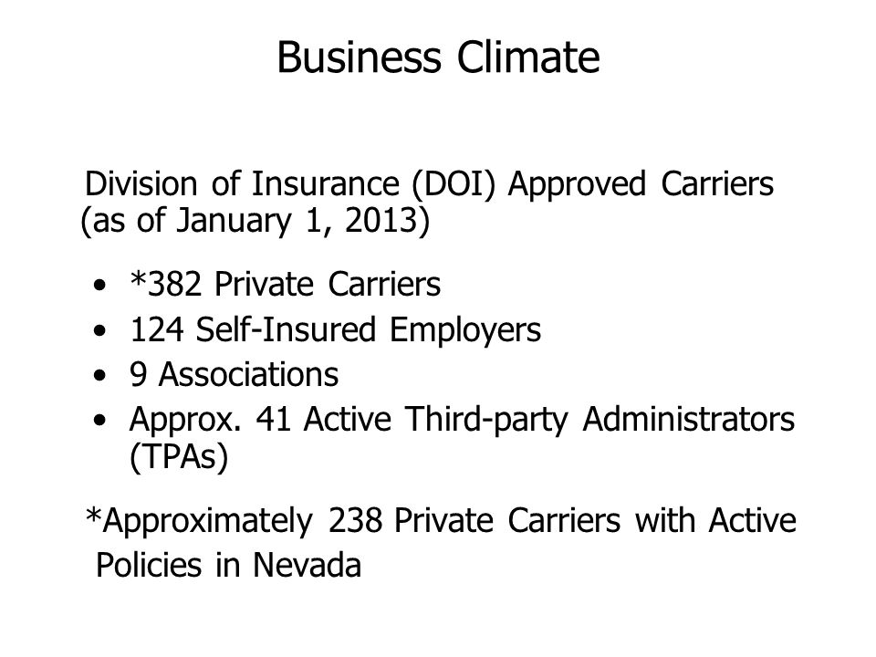 Business Climate Division of Insurance (DOI) Approved Carriers (as of January 1, 2013) *382 Private Carriers.