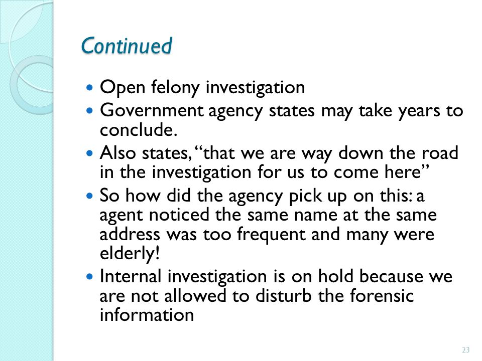Continued Open felony investigation