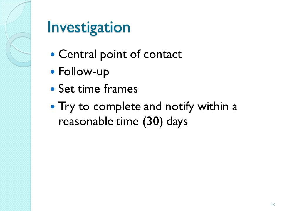 Investigation Central point of contact Follow-up Set time frames