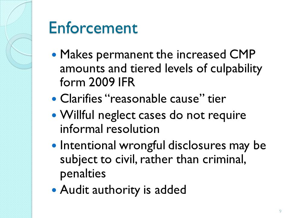 Enforcement Makes permanent the increased CMP amounts and tiered levels of culpability form 2009 IFR.