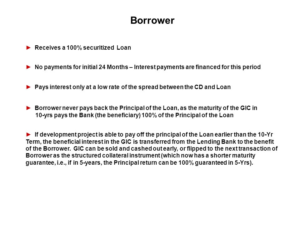 Borrower ► Receives a 100% securitized Loan