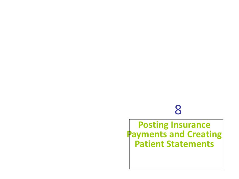 Posting Insurance Payments and Creating Patient Statements