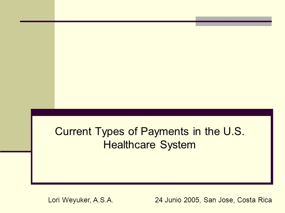 Current Types of Payments in the U.S. Healthcare System