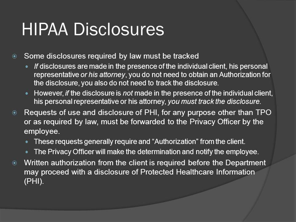 HIPAA Disclosures Some disclosures required by law must be tracked