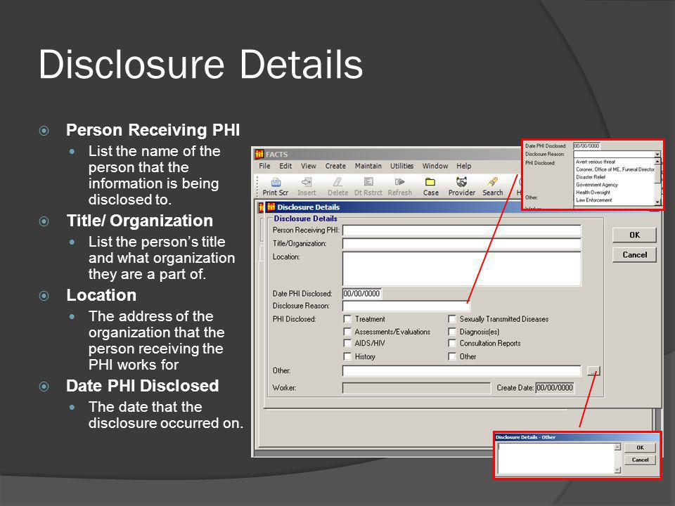 Disclosure Details Person Receiving PHI Title/ Organization Location