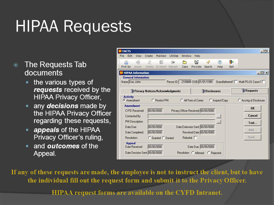 HIPAA request forms are available on the CYFD Intranet.