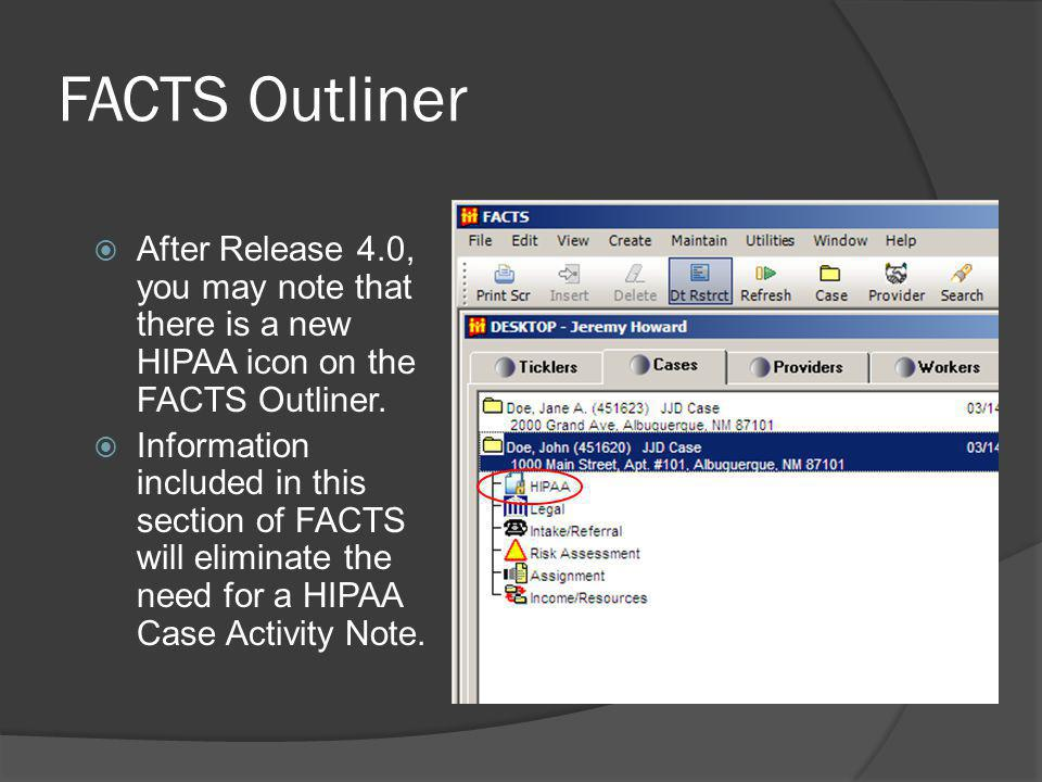 FACTS Outliner After Release 4.0, you may note that there is a new HIPAA icon on the FACTS Outliner.