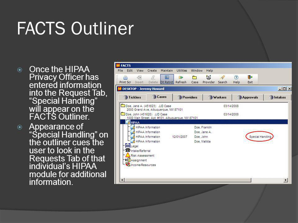 FACTS Outliner Once the HIPAA Privacy Officer has entered information into the Request Tab, Special Handling will appear on the FACTS Outliner.