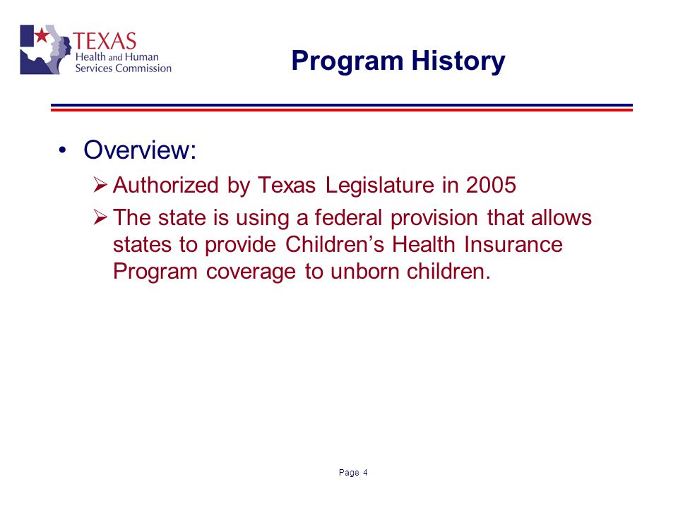 Program History Overview: Authorized by Texas Legislature in 2005