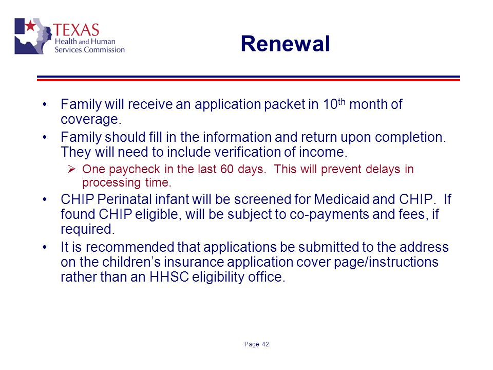 Renewal Family will receive an application packet in 10th month of coverage.
