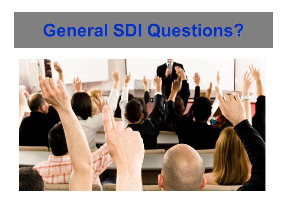 General SDI Questions