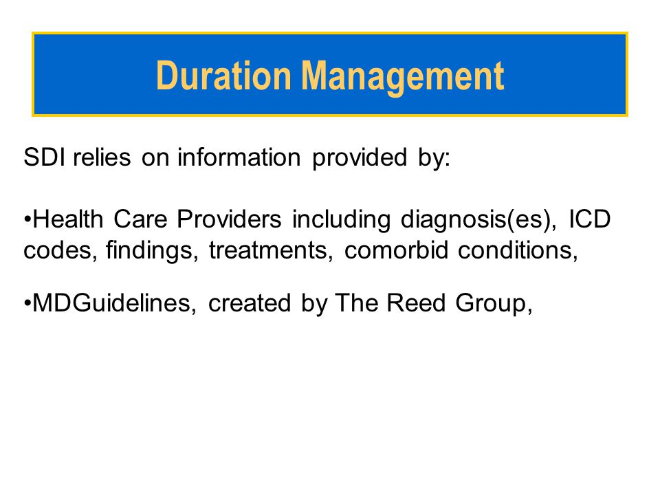 Duration Management SDI relies on information provided by: