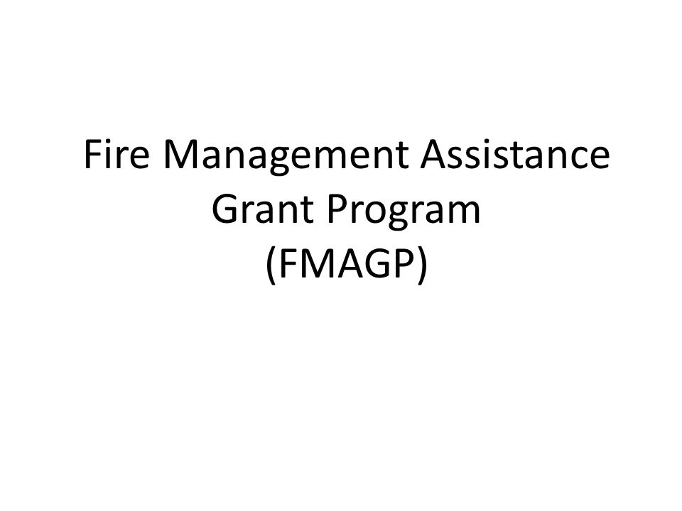 Fire Management Assistance Grant Program (FMAGP)