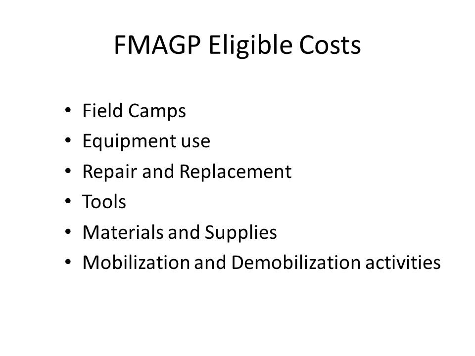 FMAGP Eligible Costs Field Camps Equipment use Repair and Replacement