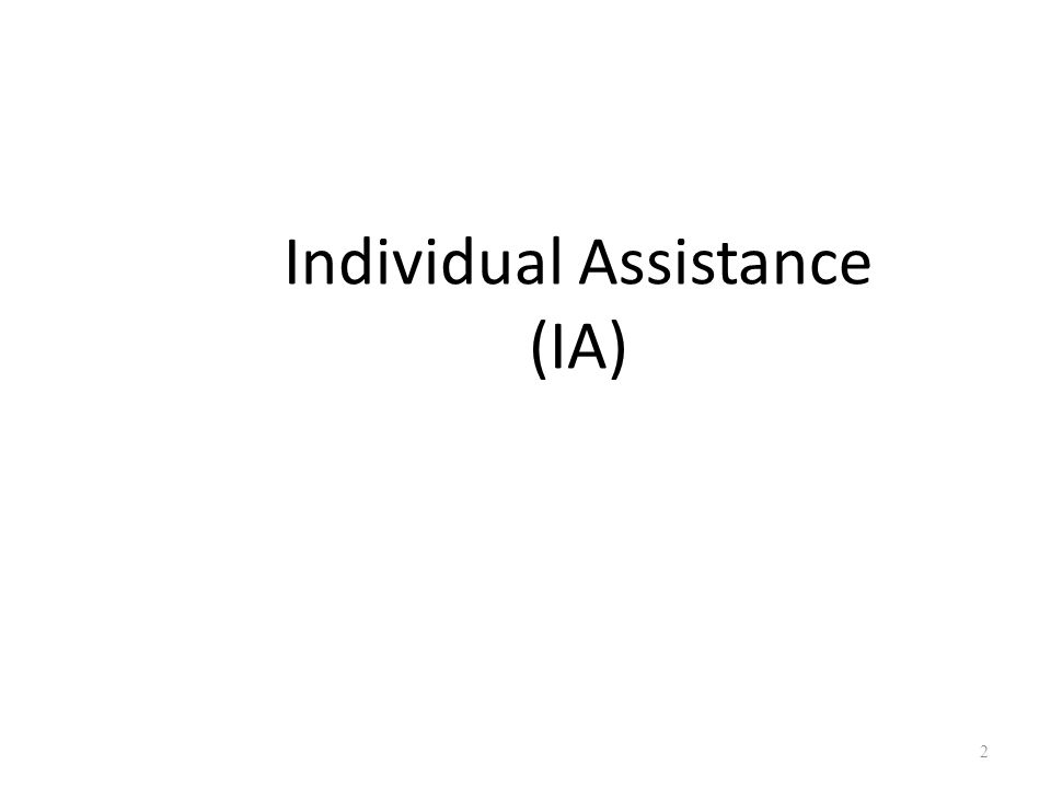 Individual Assistance (IA)