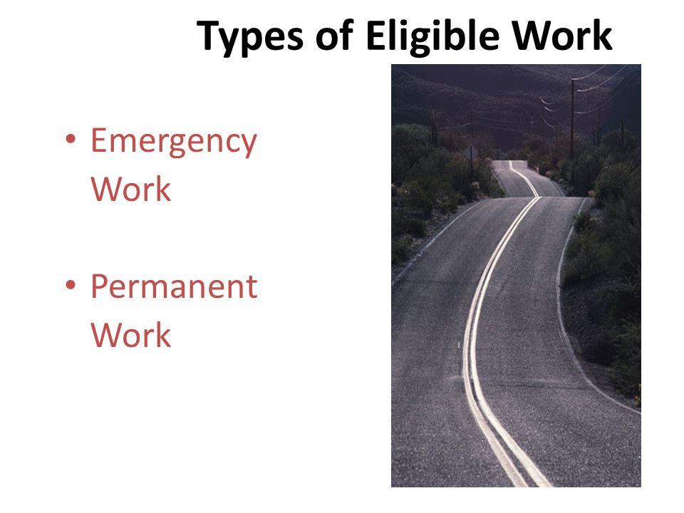 Types of Eligible Work Emergency Work Permanent Work