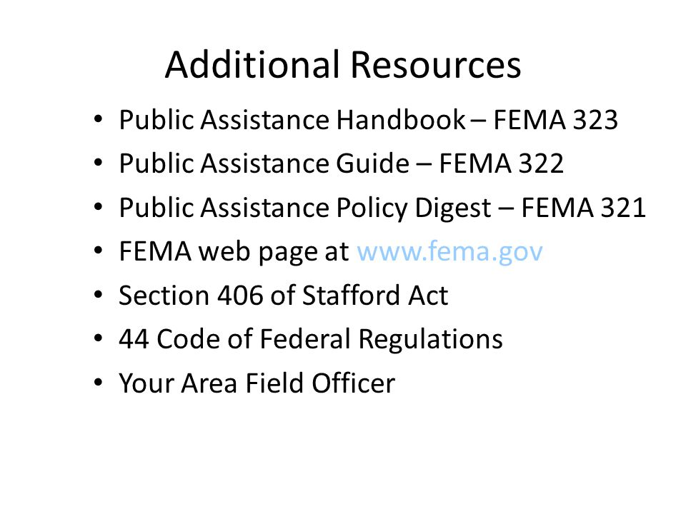 Additional Resources Public Assistance Handbook – FEMA 323