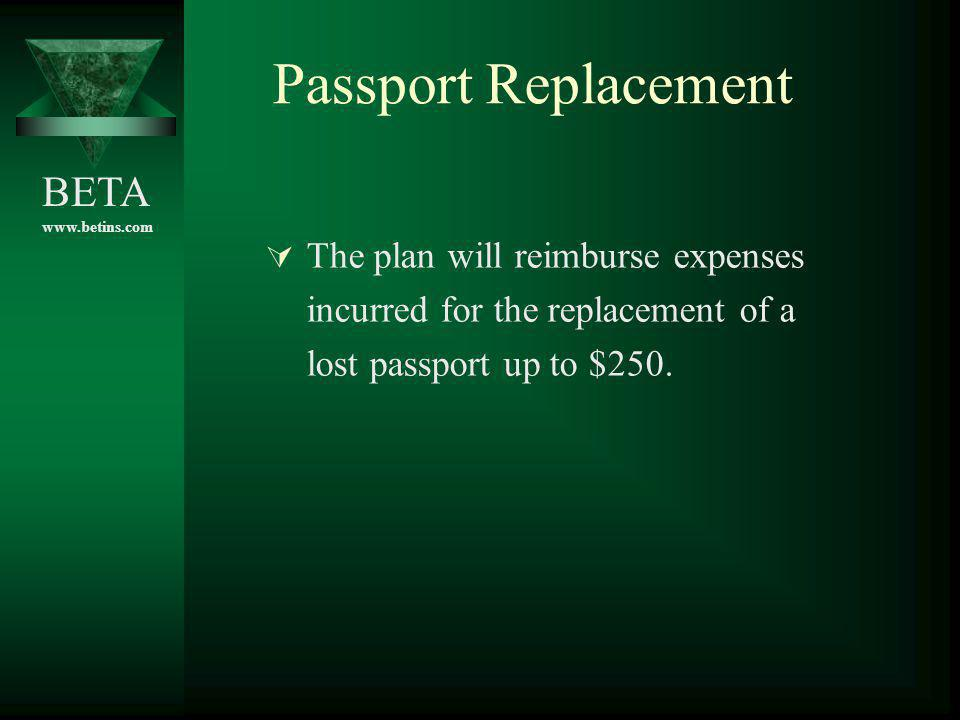 Passport Replacement The plan will reimburse expenses incurred for the replacement of a.