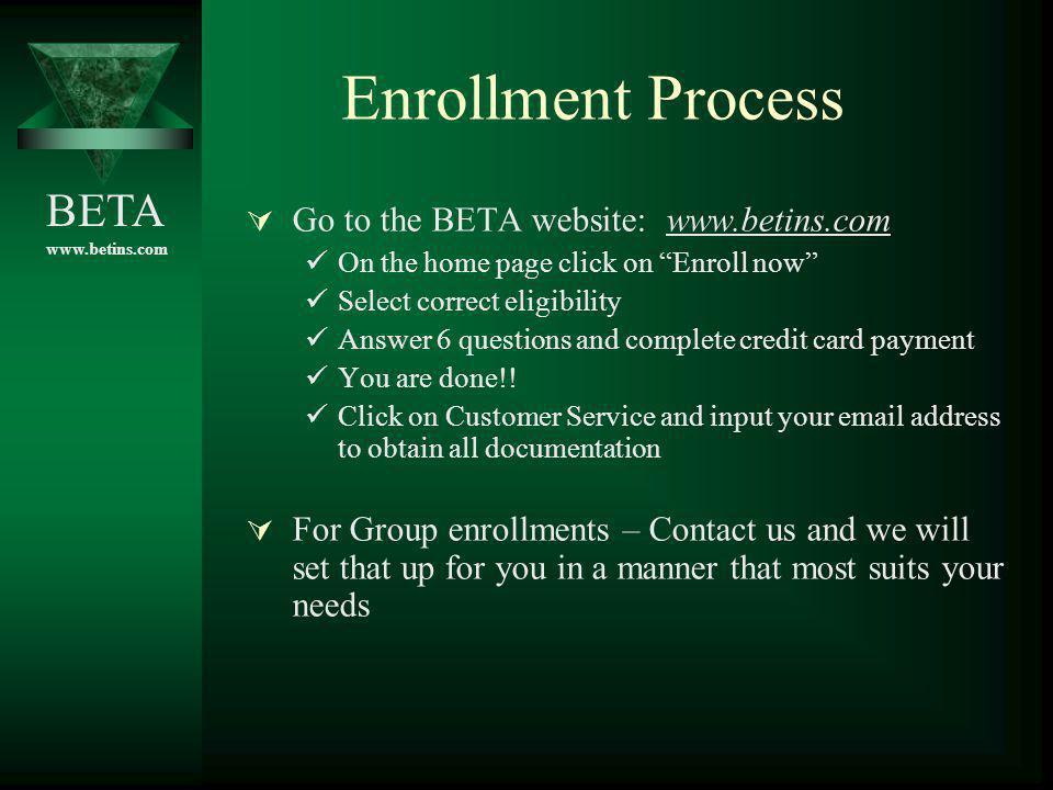 Enrollment Process Go to the BETA website: www.betins.com