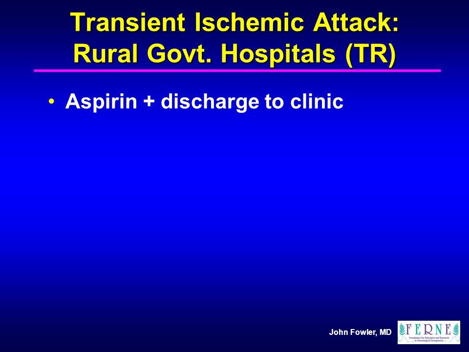 Transient Ischemic Attack: Rural Govt. Hospitals (TR)