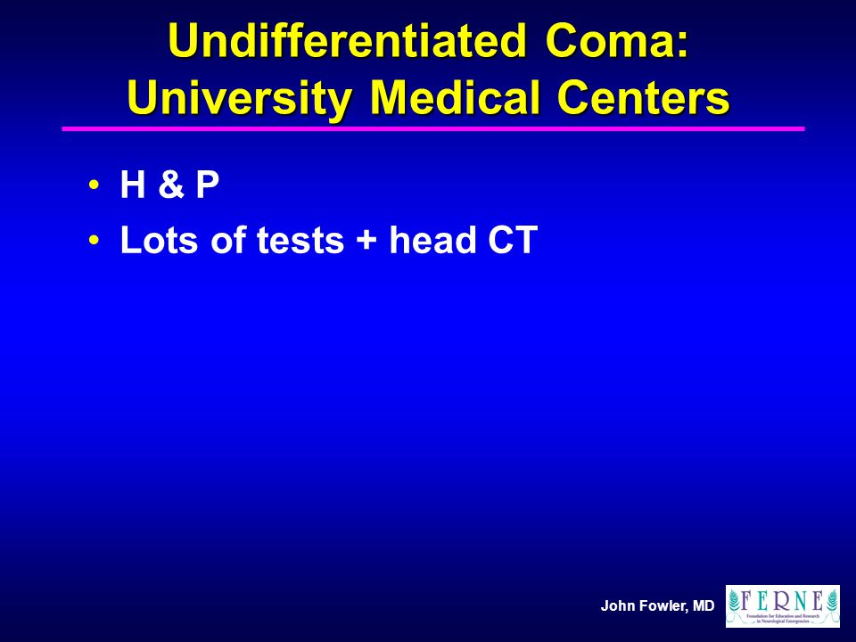 Undifferentiated Coma: University Medical Centers