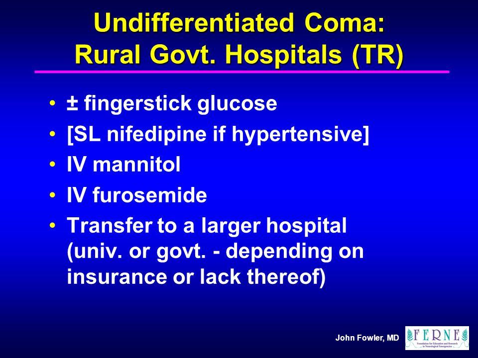 Undifferentiated Coma: Rural Govt. Hospitals (TR)