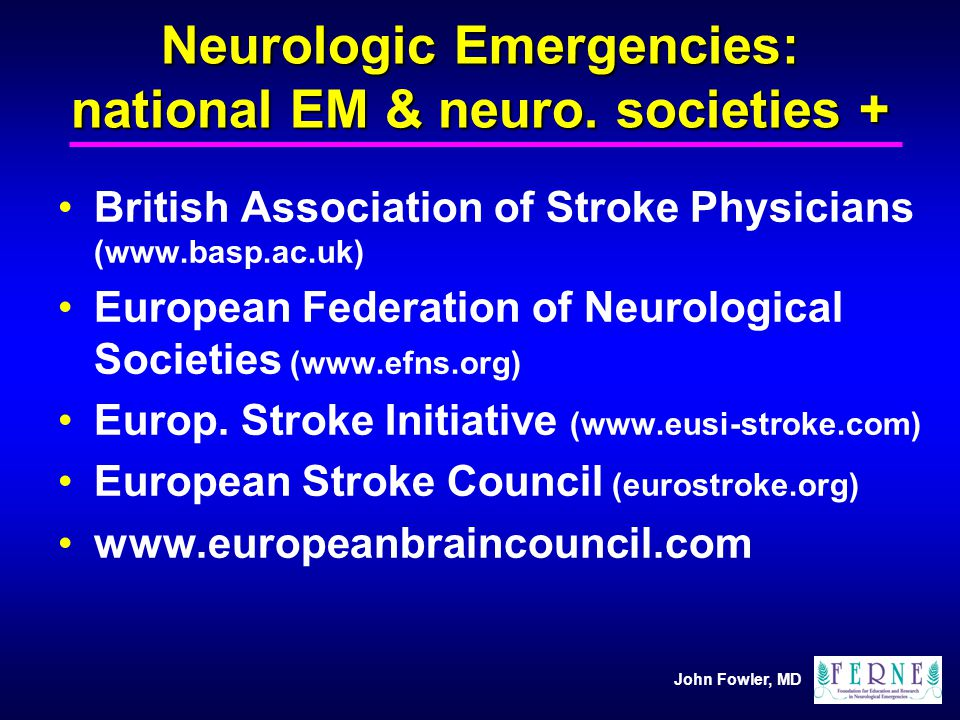Neurologic Emergencies: national EM & neuro. societies +