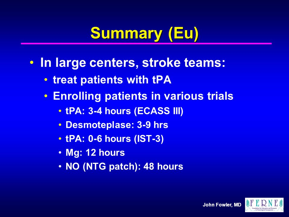 Summary (Eu) In large centers, stroke teams: treat patients with tPA
