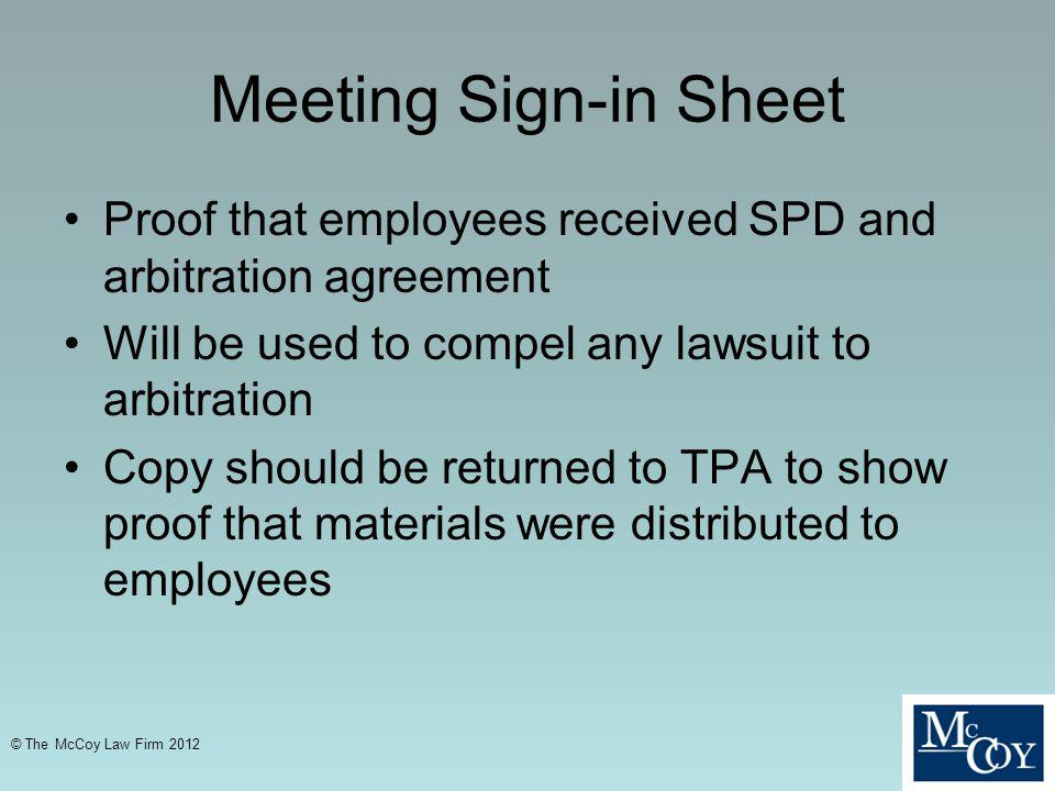 Meeting Sign-in Sheet Proof that employees received SPD and arbitration agreement. Will be used to compel any lawsuit to arbitration.
