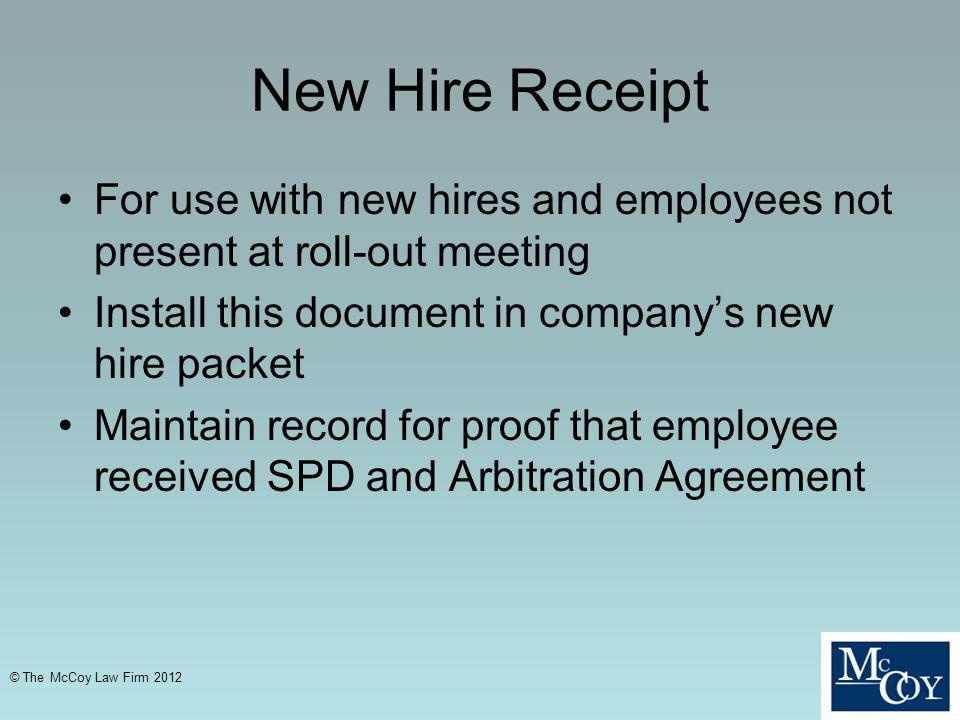 New Hire Receipt For use with new hires and employees not present at roll-out meeting. Install this document in company's new hire packet.