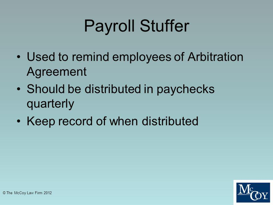 Payroll Stuffer Used to remind employees of Arbitration Agreement