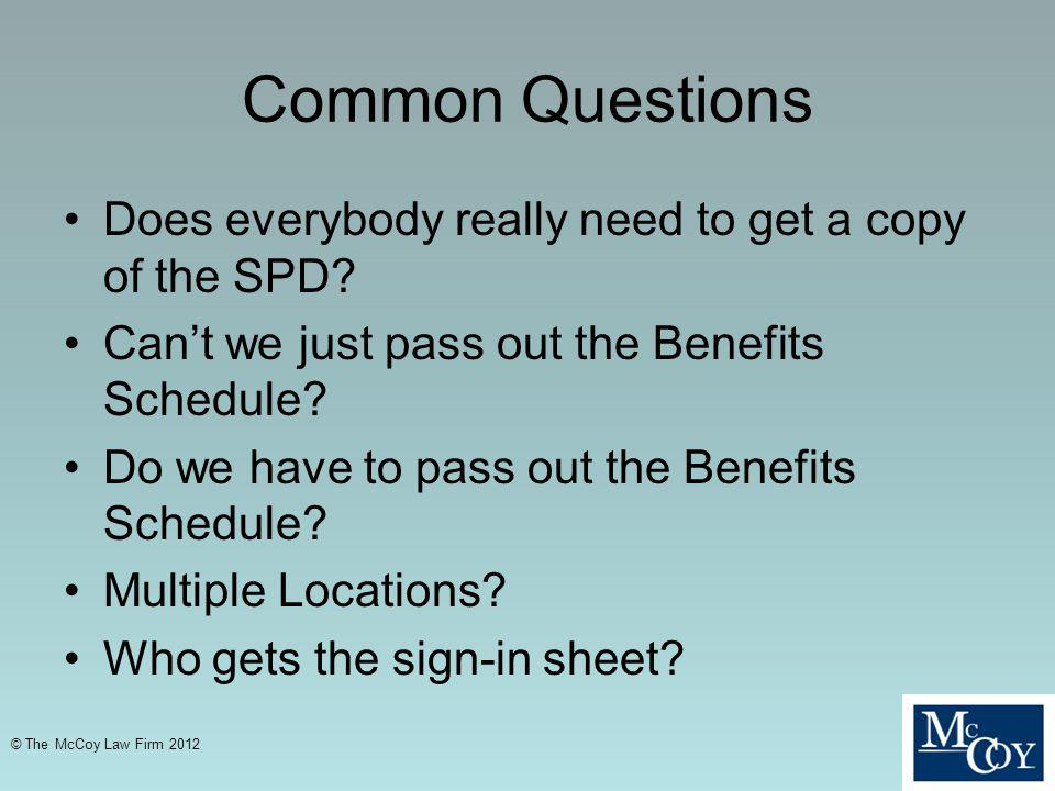Common Questions Does everybody really need to get a copy of the SPD
