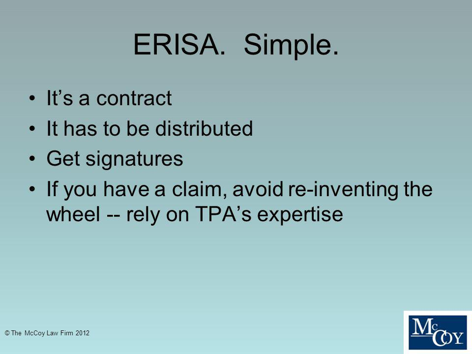 ERISA. Simple. It's a contract It has to be distributed Get signatures