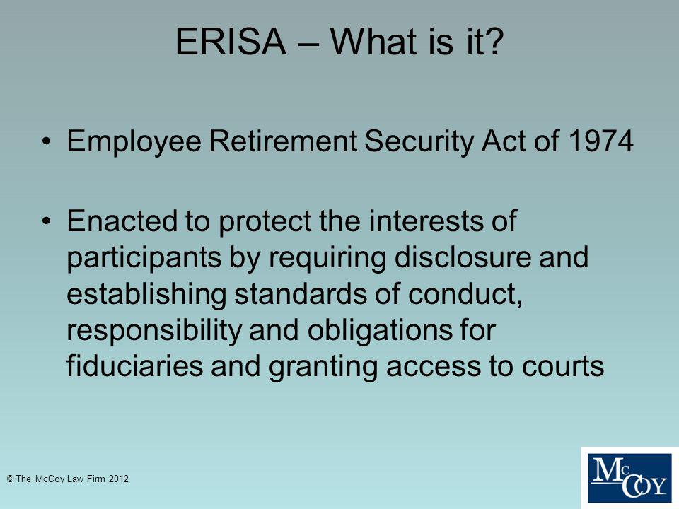 ERISA – What is it Employee Retirement Security Act of 1974