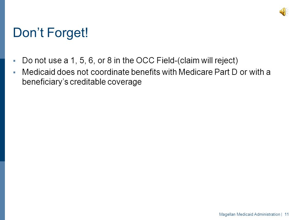 Don't Forget! Do not use a 1, 5, 6, or 8 in the OCC Field-(claim will reject)
