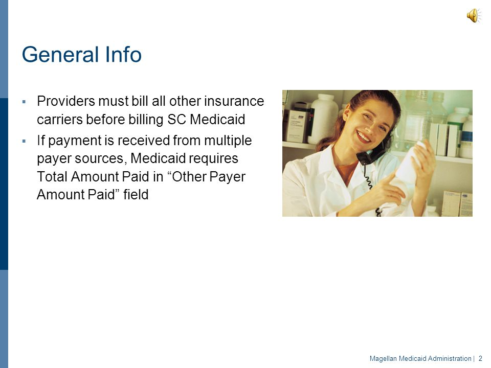 General Info Providers must bill all other insurance carriers before billing SC Medicaid.