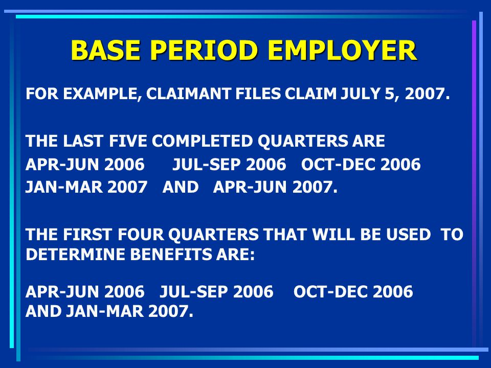 BASE PERIOD EMPLOYER THE LAST FIVE COMPLETED QUARTERS ARE