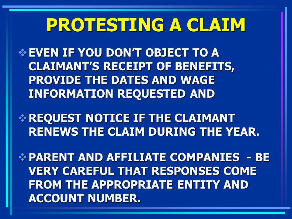 PROTESTING A CLAIM EVEN IF YOU DON'T OBJECT TO A CLAIMANT'S RECEIPT OF BENEFITS, PROVIDE THE DATES AND WAGE INFORMATION REQUESTED AND.
