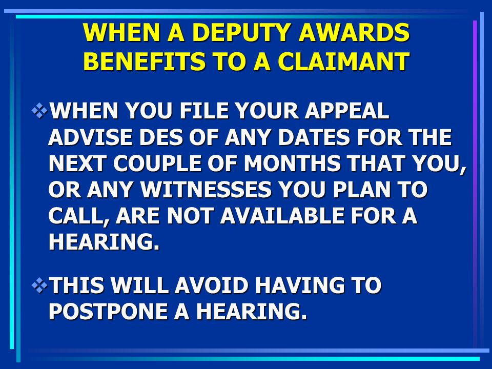 WHEN A DEPUTY AWARDS BENEFITS TO A CLAIMANT
