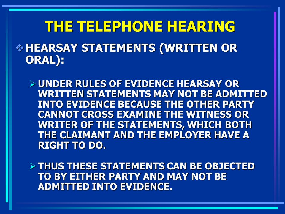 THE TELEPHONE HEARING HEARSAY STATEMENTS (WRITTEN OR ORAL):