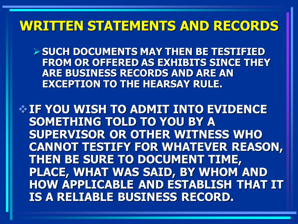 WRITTEN STATEMENTS AND RECORDS